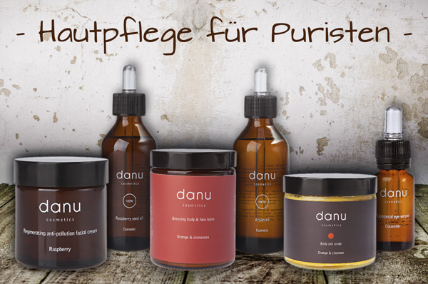 DANU – Entdecken Sie die Wirksamkeit der natürlichen Pflege!